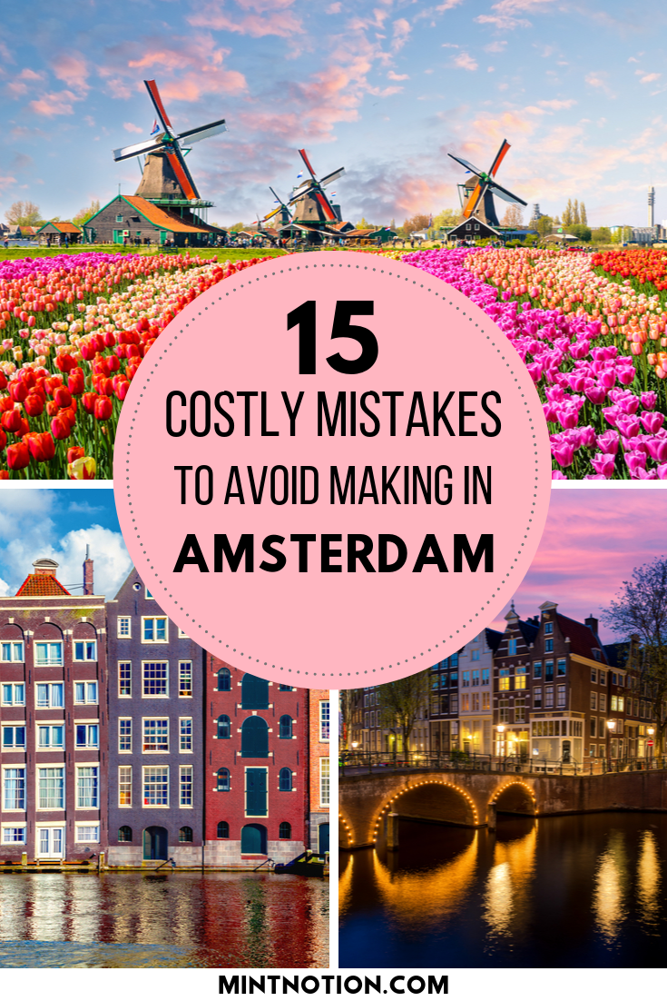 Visiting Amsterdam for the first time? Avoid making these 15 silly mistakes. Use these tips to help you see all the top attractions in Amsterdam on a budget. Save money and enjoy your trip to Amsterdam without going broke. #amsterdam #amsterdamtrip