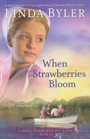 When Strawberries Bloom Lizzie Searches For Love Series 2 Amish Books Christian Fiction Books Bloom Book