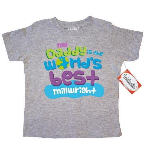 Inktastic My Daddy Is The World's Best Millwright Toddler T-Shirt Child's Kids Baby Gift Millwright's Son Childs Like Cute Occupation Apparel Occupations Tees. Child Preschooler Kid Clothing Hws, Size: 4T, Grey
