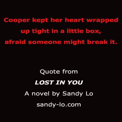 LOST IN YOU available in paperback + digitally.  Amazon.com http://smarturl.it/amazonliy  Barnes & Noble http://smarturl.it/sandylobn  iTunes http://smarturl.it/ibooksliy  #Books #Quotes #LostInYou #Romance #BoyBands