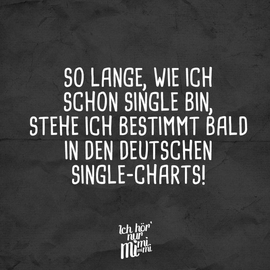 So lange, wie ich schon single bin, stehe ich bestimmt bald in den deutschen Single-Charts! - VISUAL STATEMENTS