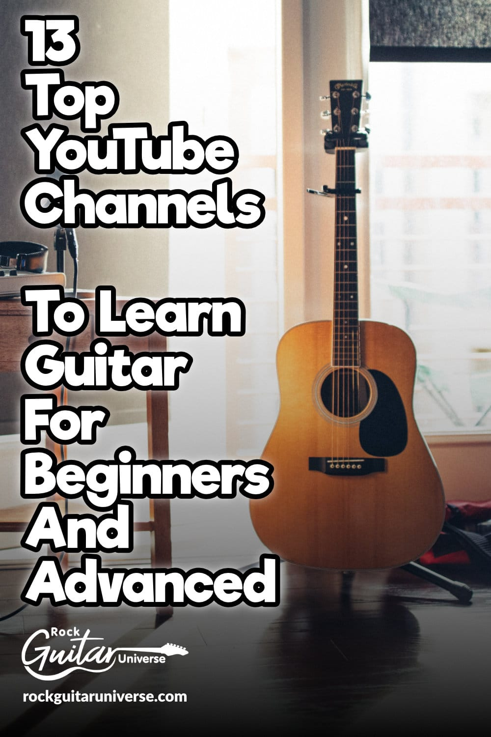 13 Top Youtube Channels To Learn Guitar For Beginners And Advanced Guitar For Beginners Guitar Songs For Beginners Guitar Lessons Songs