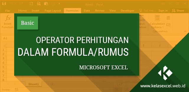 Operator Perhitungan Dalam Rumus Excel Urutan Prioritas Penggunaannya Microsoft Excel Microsoft Teks