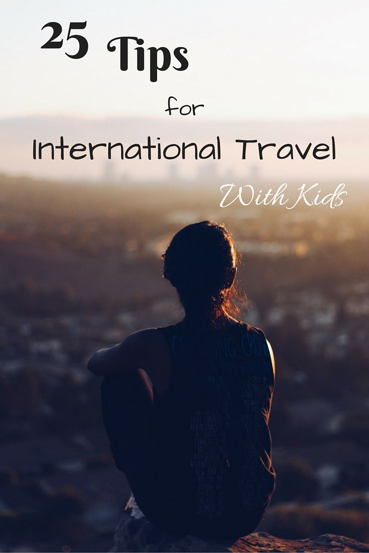 25 Tips for International Travel with Kids - Tips to help parents who are planning to travel abroad with their children | Gone with the Family