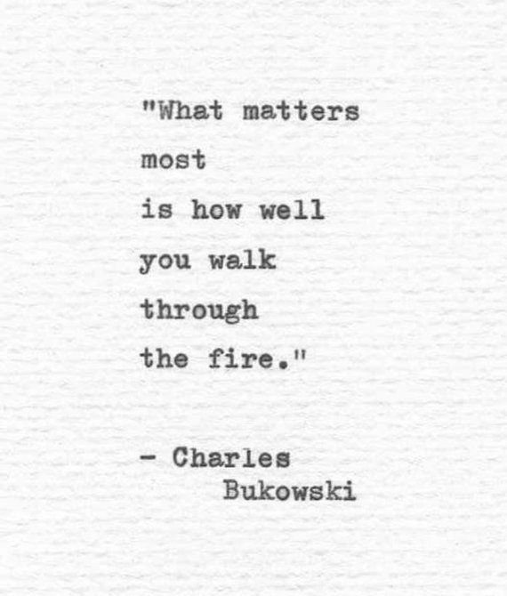 "Charles Bukowski Hand Typed Poetry Quote ""...walk through the fire."" Vintage Typewriter Letterpress"