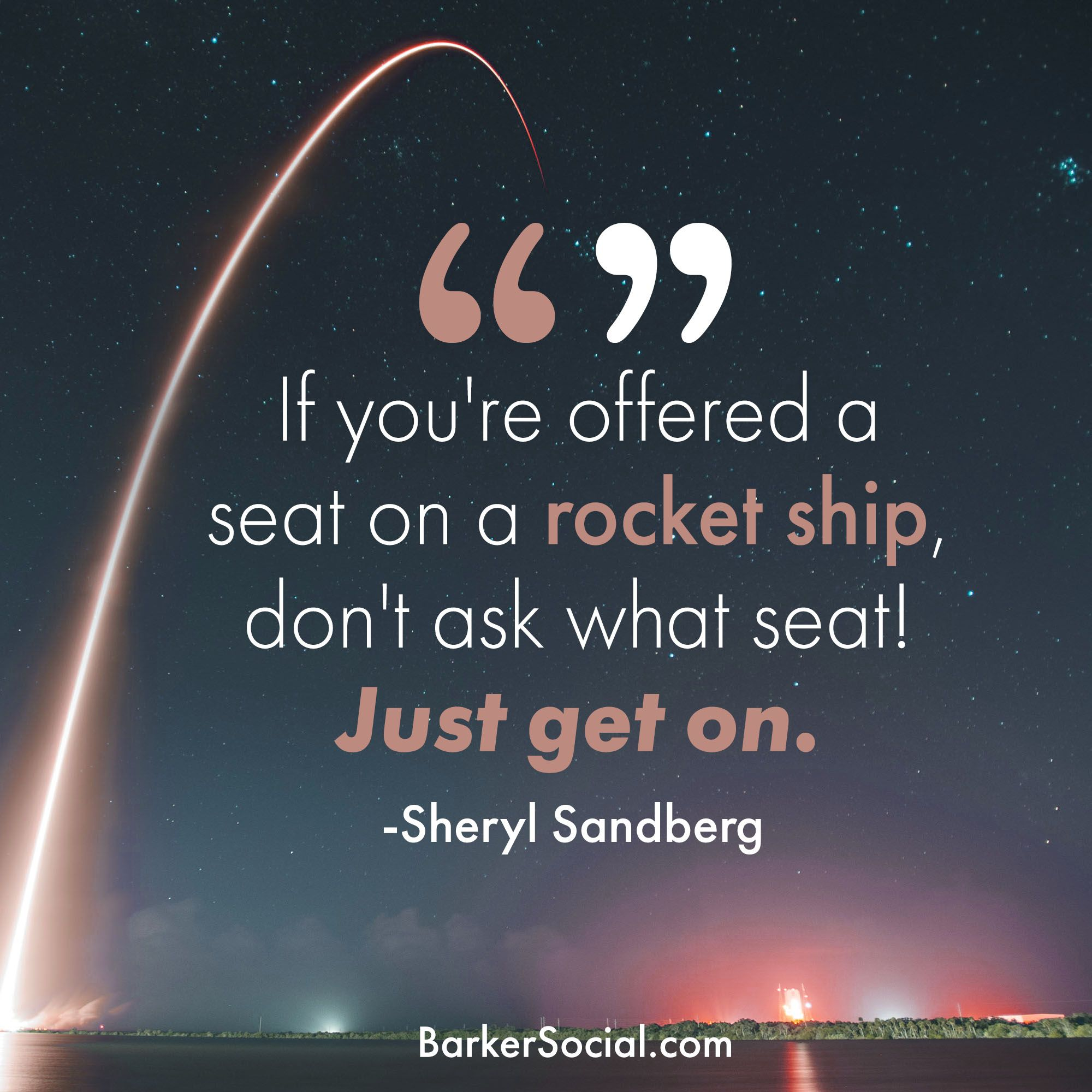 If you're offered a seat on a rocket ship, don't ask what