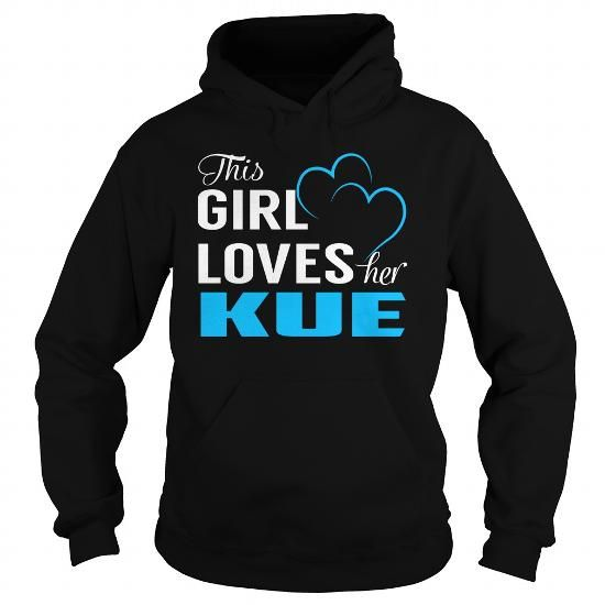 Awesome Tee This Girl Loves Her KUE - Last Name, Surname T-Shirt T shirts