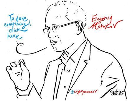 Evgeny Morozov To save everything, click here | @evgenymorozov