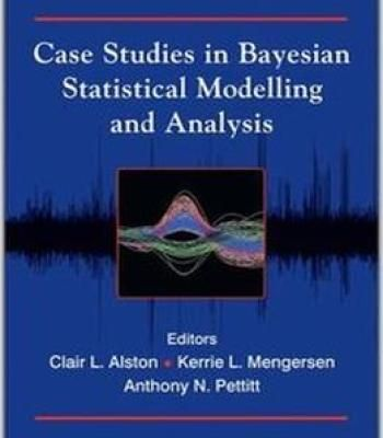 Case Studies In Bayesian Statistical Modelling And Analysis PDF - case analysis
