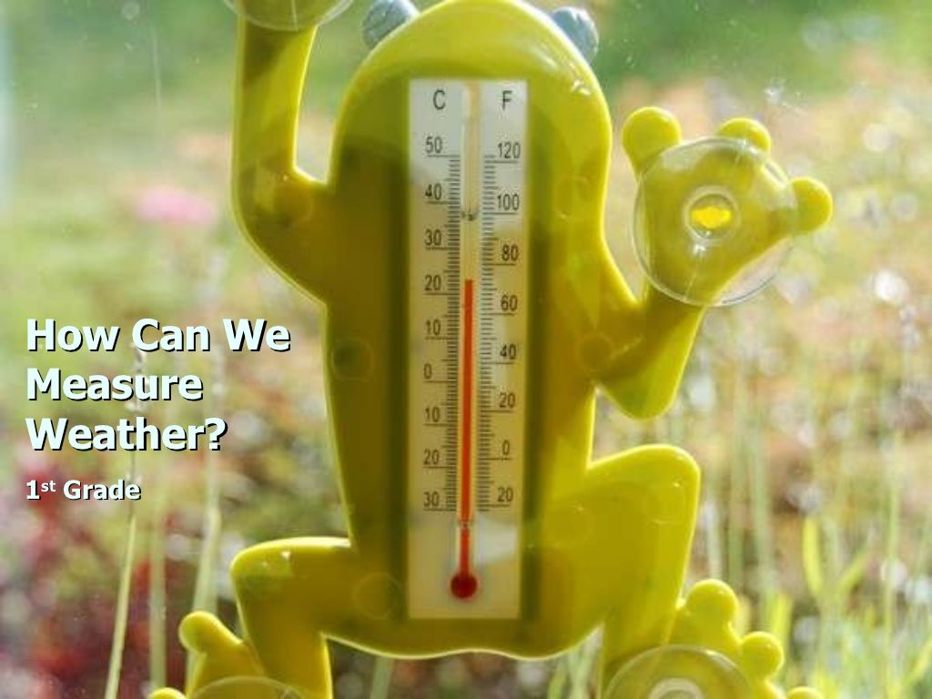How Can We Measure Weather By Firstgradewalks Via
