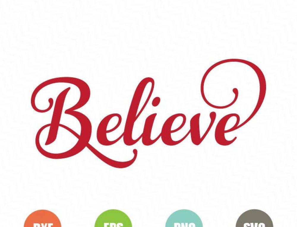 Free Believe Svg Cricut Svg Files Free Silhouette Cameo Free Svg