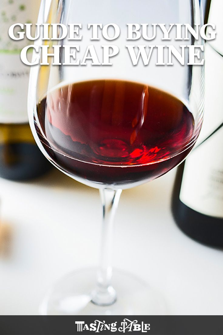 How To Buy Cheap Wine That S Actually Good Wine Food Pairing Cheap Wine Inexpensive Wine