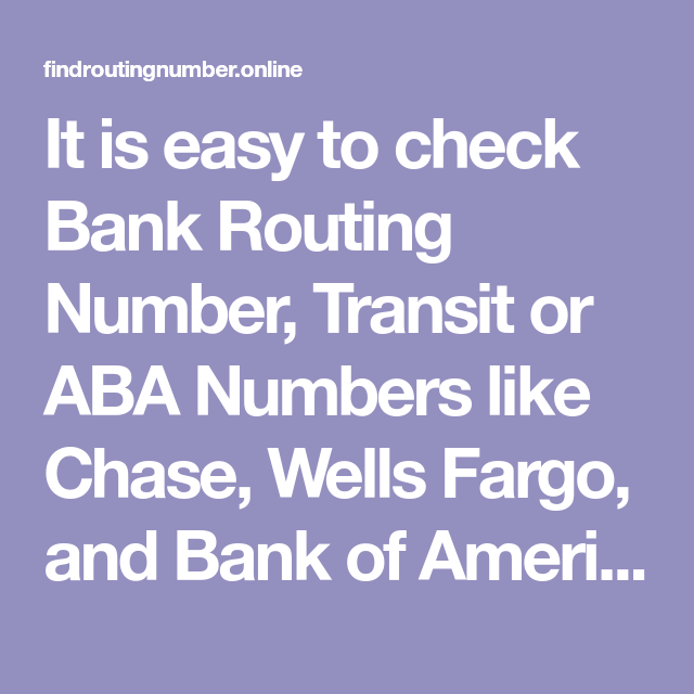 It Is Easy To Check Bank Routing Number Transit Or Aba Numbers Like Chase Wells Fargo And Of America Transfer Fund Easily