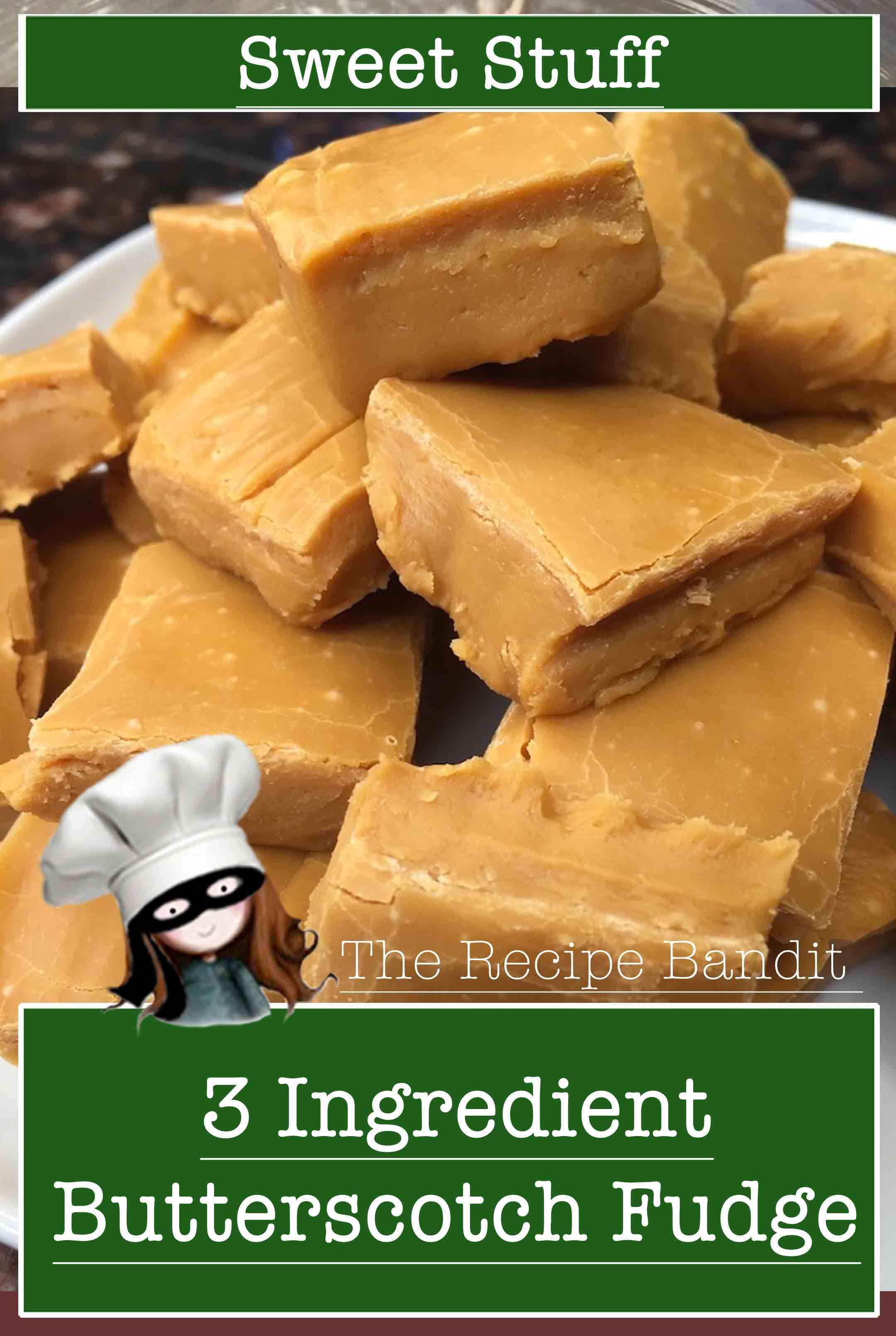 3 Ingredient Butterscotch Fudge Recipe Butterscotch Fudge Fudge Recipes Fudge Easy