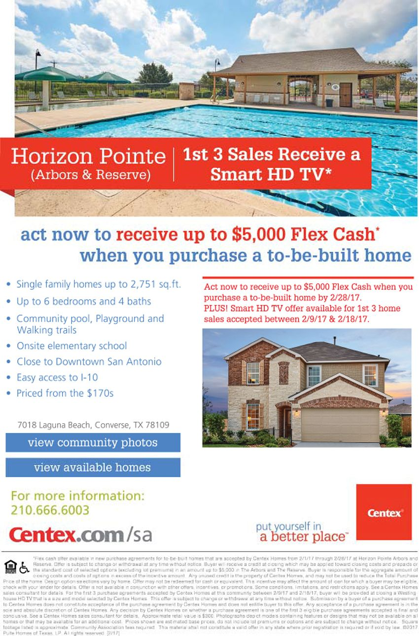 New Homes for Sale in Converse, Texas  Smart HD TV Giveaway to the First 3 Sales in Horizon Pointe Thru 2/18!  $5,000 Flex Cash  |  Beautiful Single-Family Homes  |  Community pool, playground & walking trails  |  Onsite Elementary School  http://www.centex.com/communities/TX/converse/HorizonPointe/209599/index1.aspx#.V214ZOLwuM9