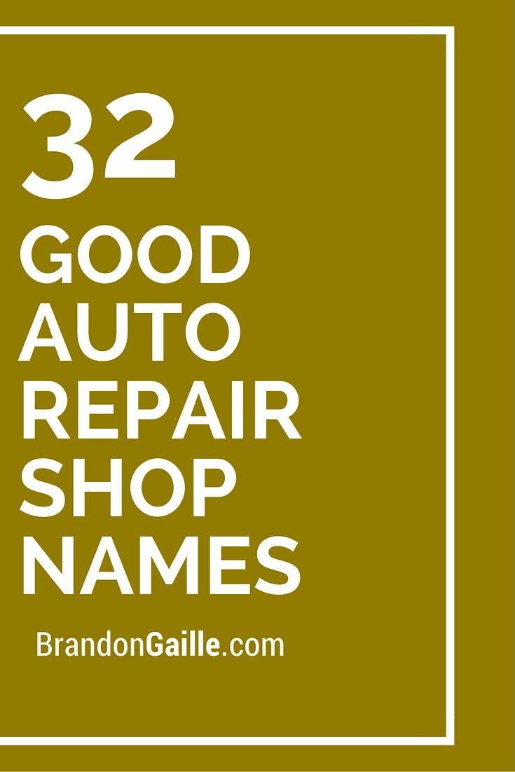 List Of 175 Good Auto Repair Shop Names Catchy Slogans Automotive Shops Mechanic Shop