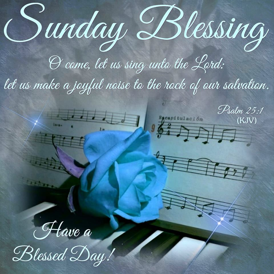 Good Morning Sunday Lord : Psalm kjv o come let us sing unto the lord