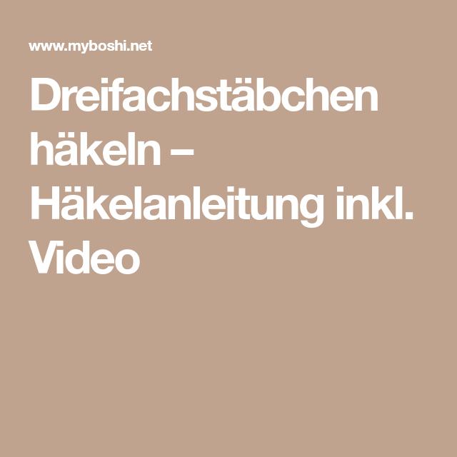 Dreifachstäbchen Häkeln Häkelanleitung Inkl Video