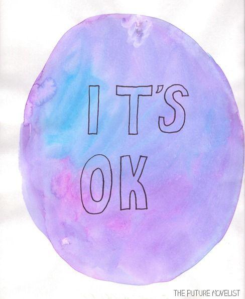 IT'S OK // thefuturenovelist.wordpress.com