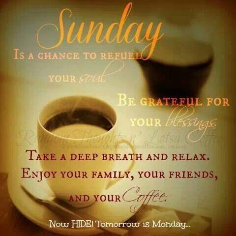 Love Quiet Sundays With Images Sunday Coffee Sunday Morning