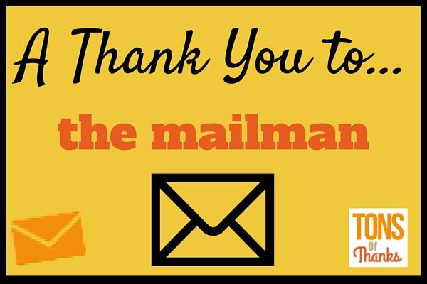 Here are some ideas to thank your mailman Also included are - thank you letter to employees