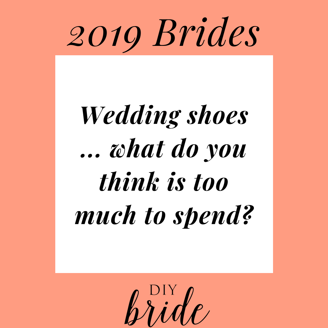 Wedding Shoes ... What Do You Think Is Too Much To Spend