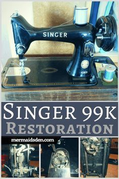 Vintage Singer 99k Sewing Machine Cleaning Restoring And Troubleshooting The Mermaid S Den Sewing Machine Sewing Machines Best Sewing Machine Repair