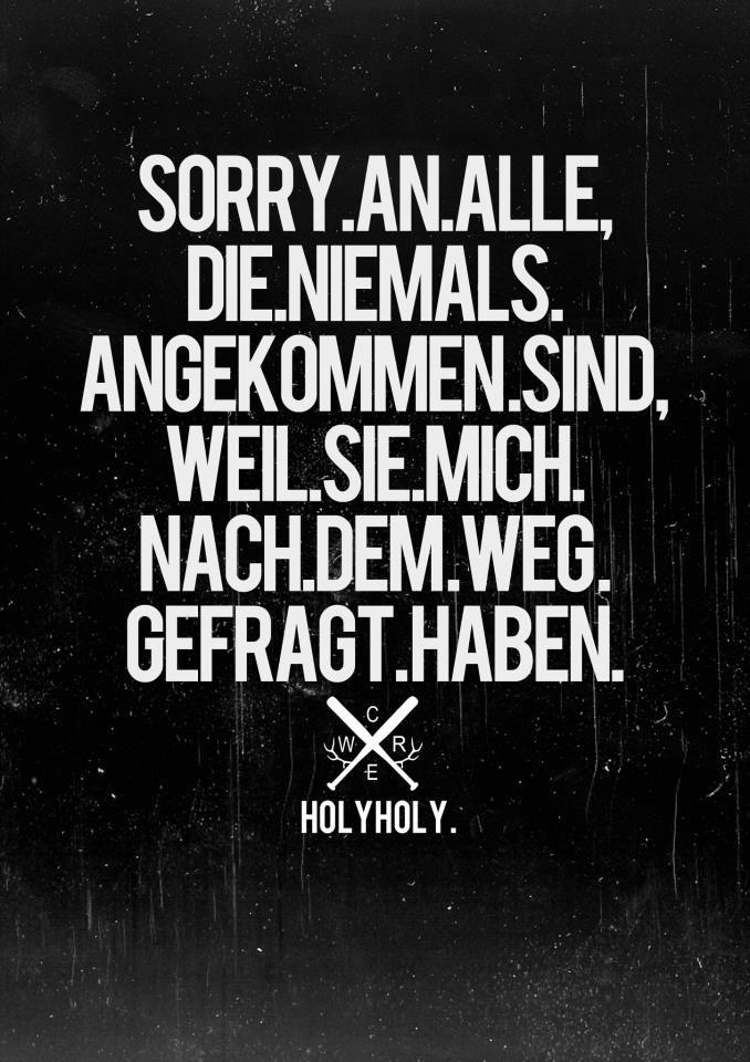 Sorry An Alle Die Niemals Angekommen Sind Weil Sie Mich Nach Dem