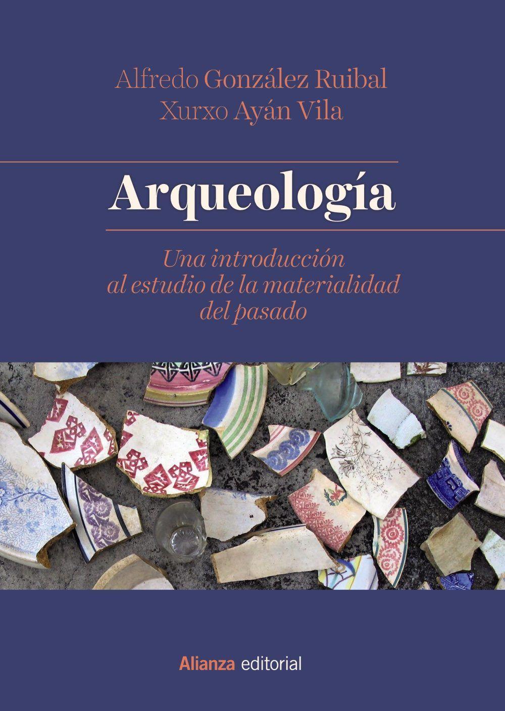 Arqueologia Una Introduccion Al Estudio De La Materialidad Del