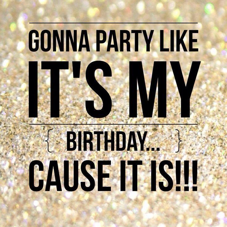 Gonna party like it's my birthday...cause it is!! Feliz