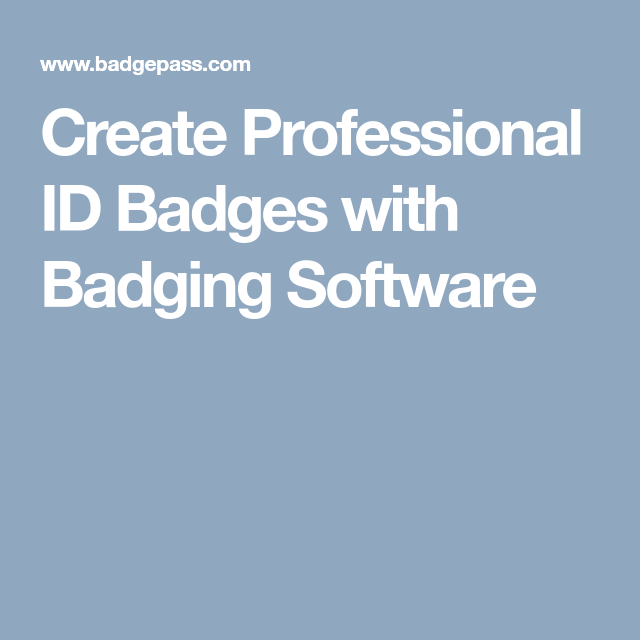 badging software create professional id badges for security id