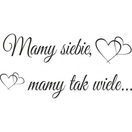 Mamy Siebie Mamy Tak Wiele Inspirational Words Be Yourself Quotes Motivational Words