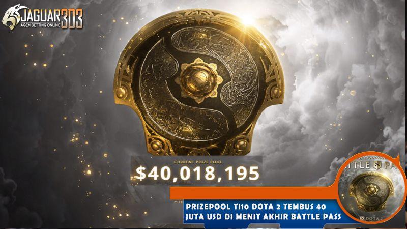 Prizepool Ti10 Dota 2 Tembus 40 Juta Usd Di Menit Akhir Battle Pass Dota 2 Battle Esports