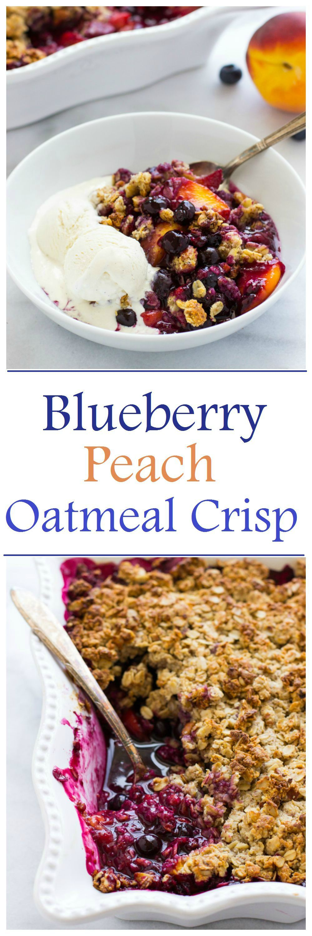 Blueberry Peach Oatmeal Crisp- the ultimate summer dessert! Made with healthy ingredients. #cleaneating #summer #glutenfree
