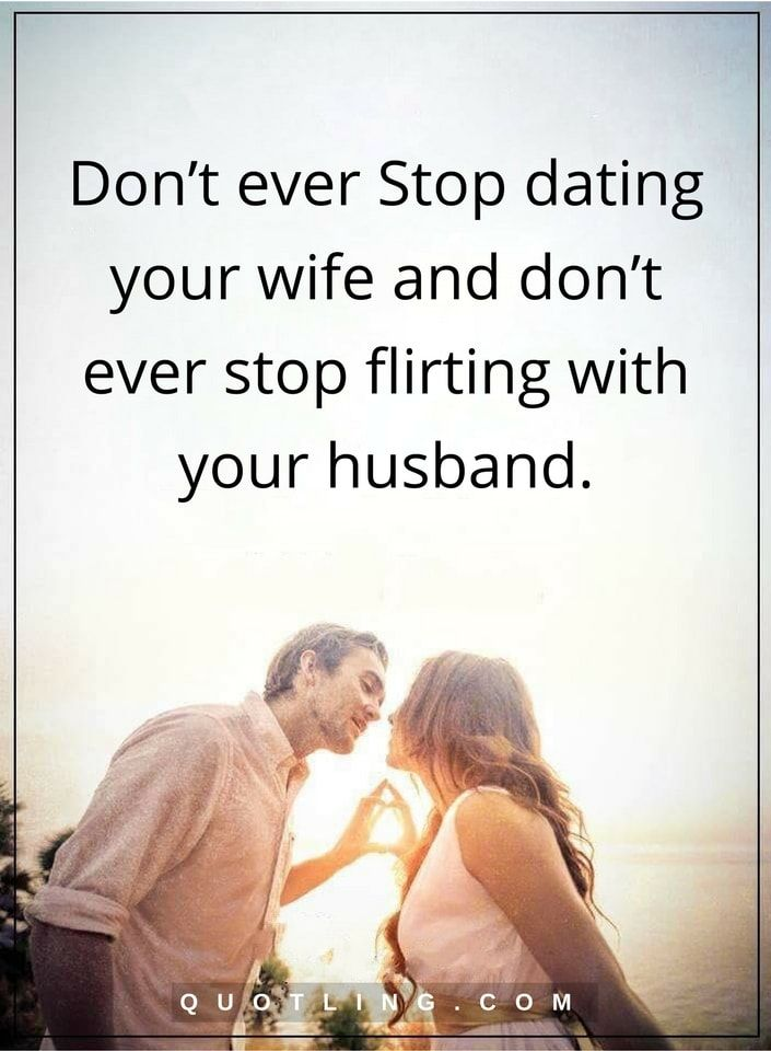 Dating your wife quotes