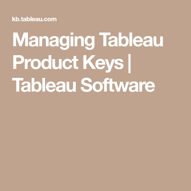 Managing Tableau Product Keys   Tableau Software   Software, Howto, Key