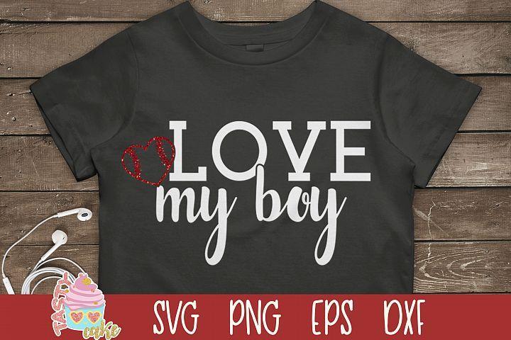Download Love My Boy SVG - Baseball SVG   Love my boys, My love, My ...