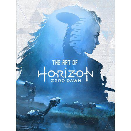 The Art of Horizon Zero Dawn (Hardcover) - Walmart.com