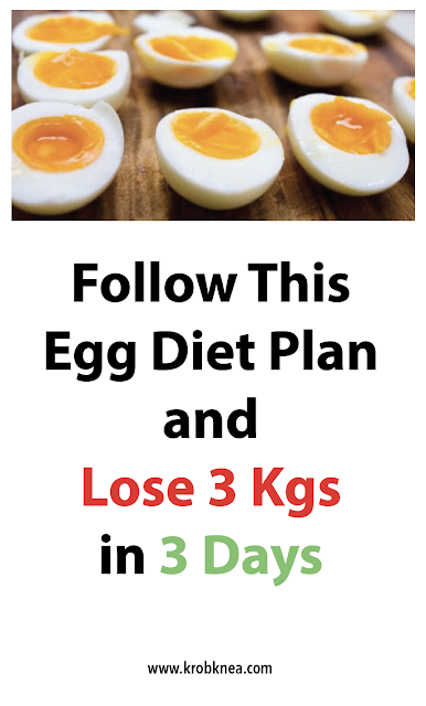 Follow This Egg Diet Plan And Lose 3 Kgs In 3 Days Krobknea Egg Diet Plan Cucumber Diet Egg And Grapefruit Diet