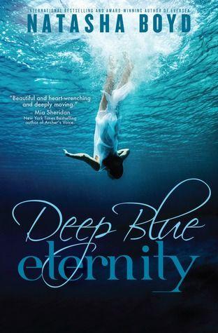 Excerpt & Giveaway: Deep Blue Eternity by Natasha Boyd (Book Blitz) - Bad Bird Reads