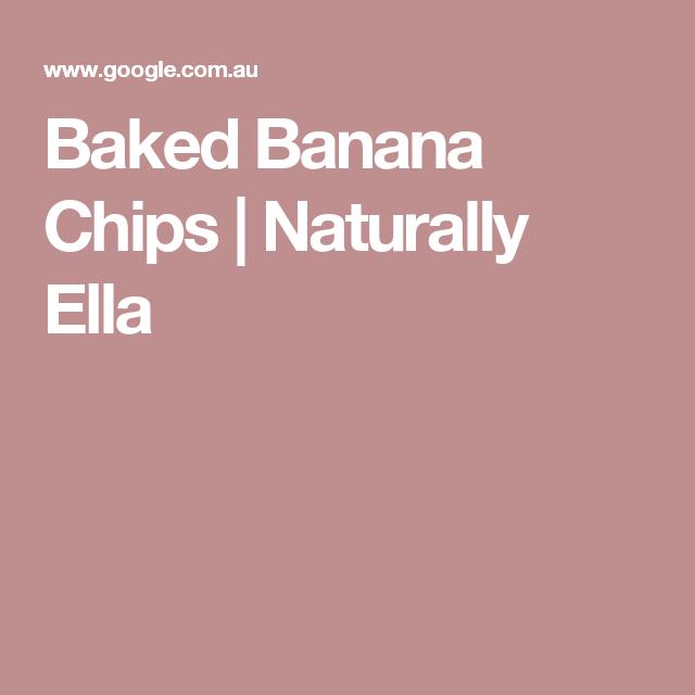Baked Banana Chips | Naturally Ella