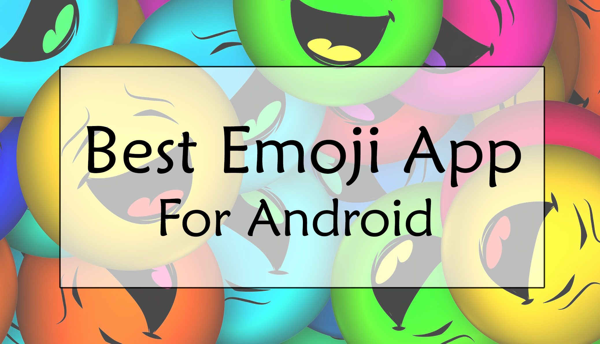 11 Best Emoji App For Android Phone 2019 Trick Xpert Best Emoji App Cool Emoji Emoji
