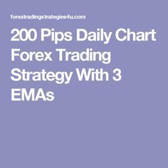 200 Pips Daily Chart Forex Trading Strategy With 3 Emas Forex