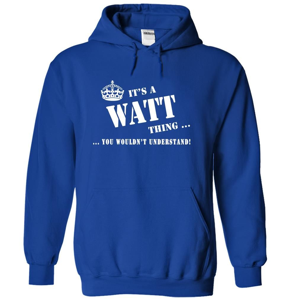 You Wouldnt Understand Its A WATTS Thing