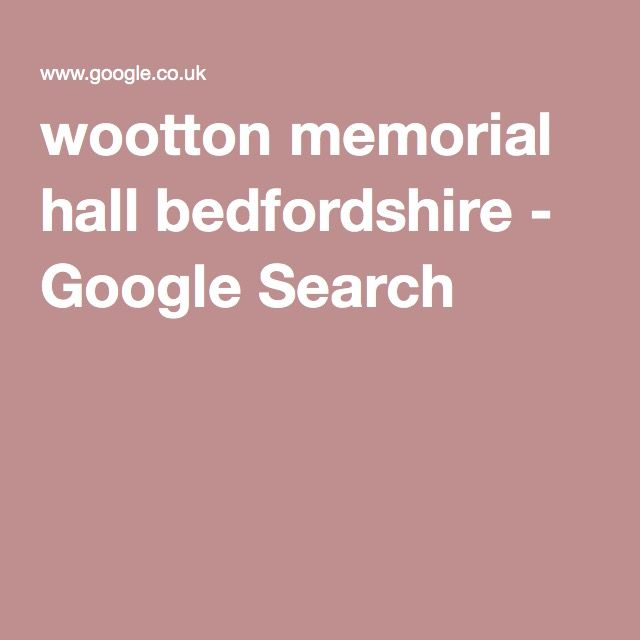 wootton memorial hall bedfordshire - Google Search