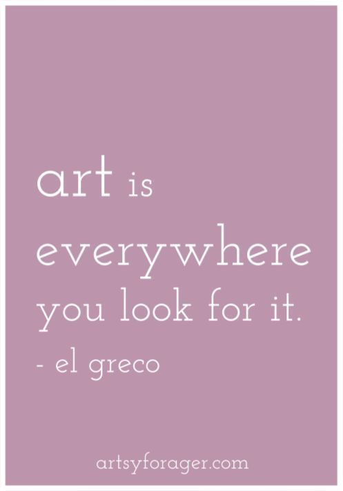 Art Is Everywhere You Look For It Bohemianizm Quotes Art