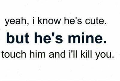 Hes mine