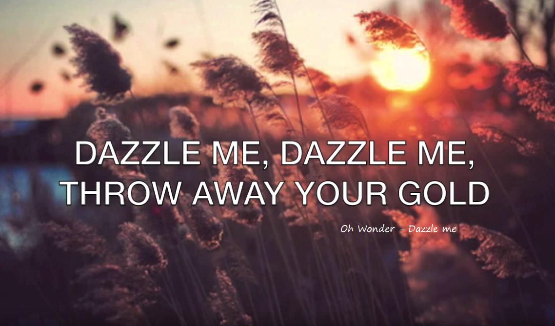 Dazzle  - Oh wonder
