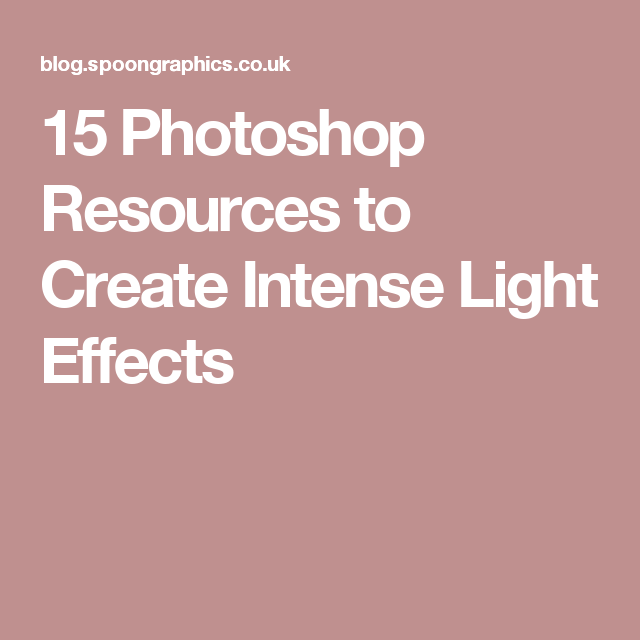 15 Photoshop Resources to Create Intense Light Effects