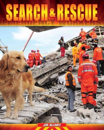 Search Rescue By Jim Ollhoff From The Emergency Workers Series